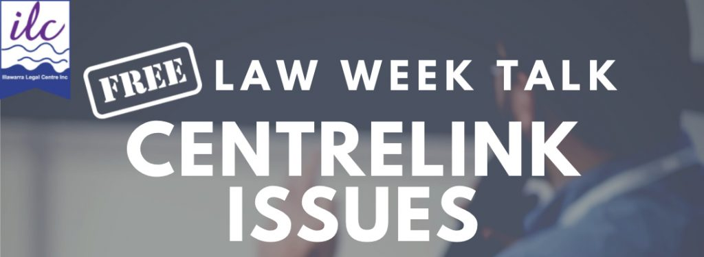 Read more about the article Centrelink Issues, Law Week Talk – 20 May 2021